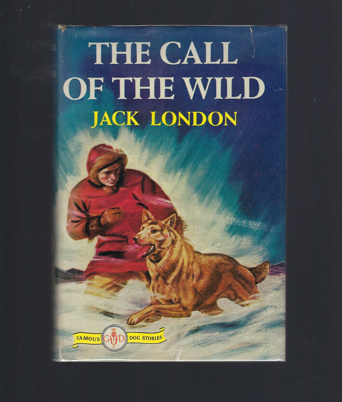 The Call of the Wild (Famous Dog Stories) Jack London HB/DJ, London, Jack