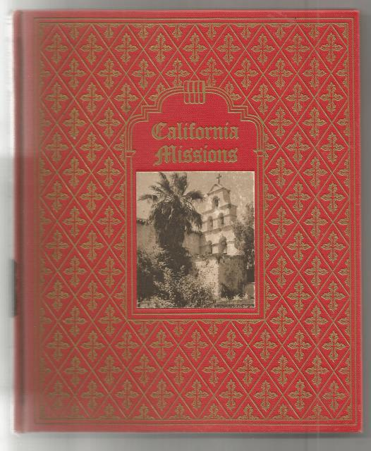Image for California Missions A Guide to the Historic Trails of the Padres Signed By Illustrator,