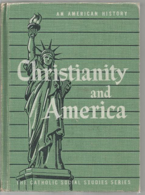 Christianity and America an American History (Book 3 in the Catholic Social Studies Series)