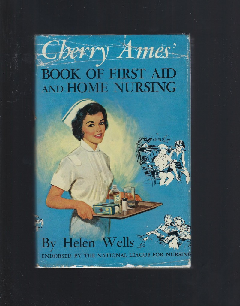 Image for Cherry Ames' Book of First Aid and Home Nursing 1959 HB/DJ