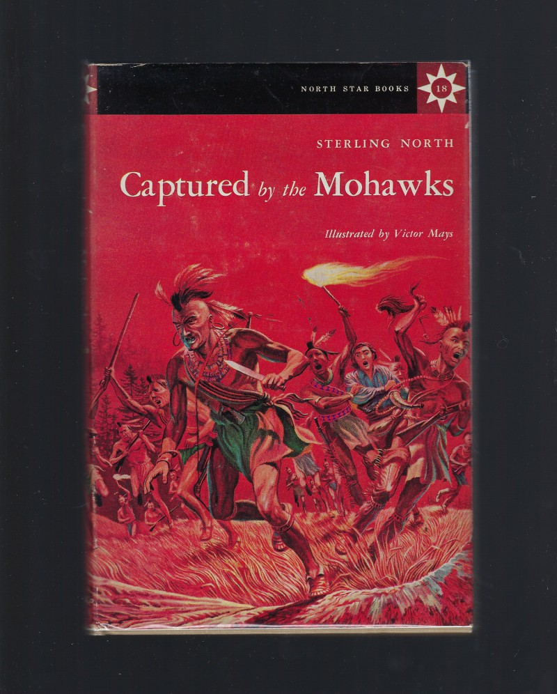 Captured By the Mohawks and Other Adventures of Radisson (North Star Series #18), NORTH, Sterling