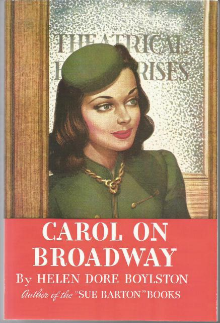 Carol on Broadway (Carol Page Series Vol 3) Sue Barton, Helen Dore Boylston