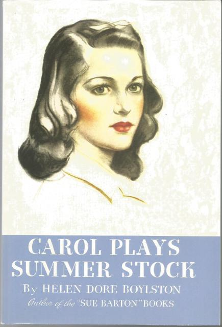 Carol Plays Summer Stock (Carol Page Series Vol 2) Sue Barton, Helen Dore Boylston