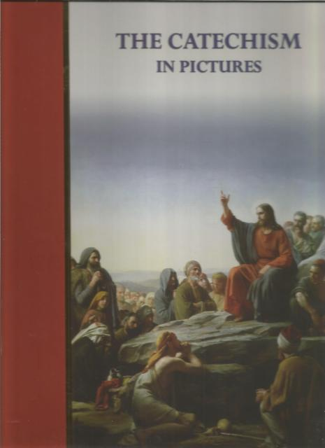The Catechism In Pictures (69 Large Full Color Classic Pictures), R. P. Bailly