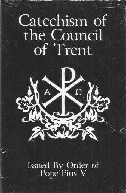 Catechism of the Council of Trent Issued By Order of Pope Pius V