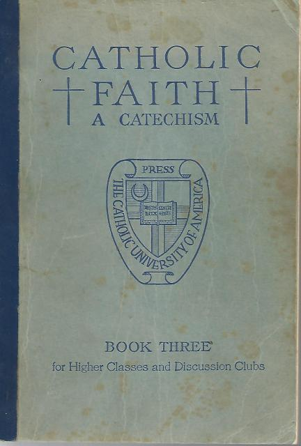 Catholic Faith Based on the Catholic Catechism (Catholic Faith, Book Three of a Series of Three), Peter Cardinal Gasparri [Editor]; Domenico Mastroianni [Illustrator];