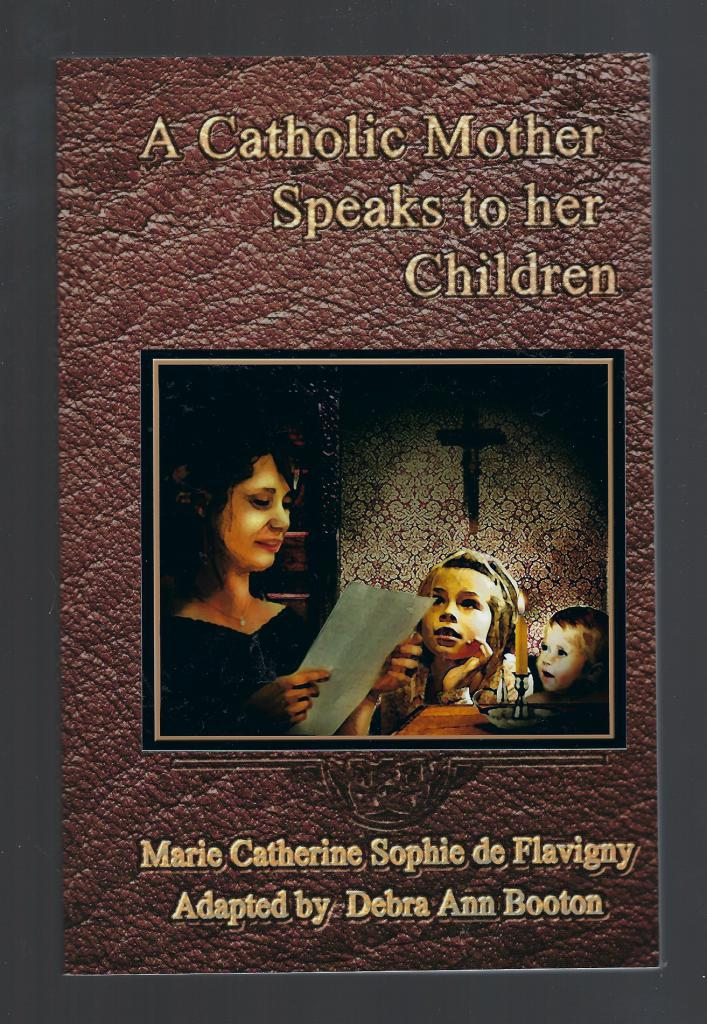 Image for A Catholic Mother Speaks to Her Children