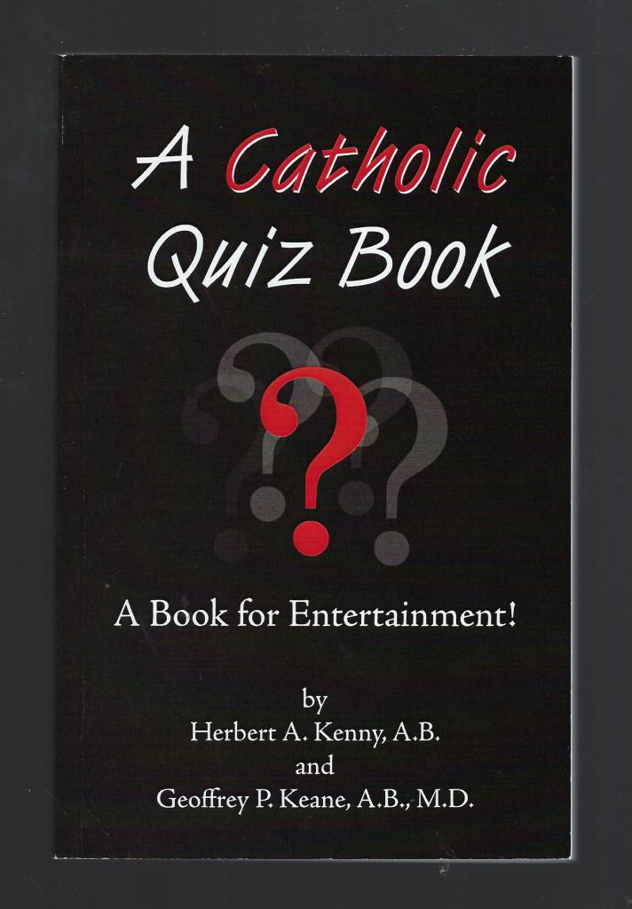 The Catholic Quiz Book, Herbert A Kenny & Geoffrey P Keane