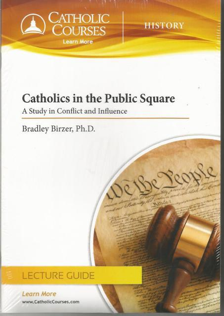Catholics in the Public Square (Audio CD): A Study in Conflict and Influence, Birzer Ph.D., Bradley