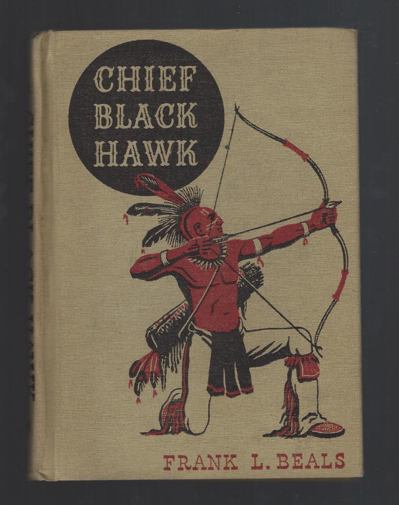 Chief Black Hawk (The American Adventure Series) 1943, Frank Lee Beals