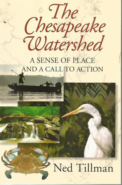 Chesapeake Watershed: A Sense of Place and a Call to Action Signed By Author, Ned Tillman