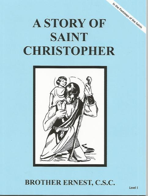 Image for A Story of Saint Christopher Dujarie Brother Ernest, C.S.C. (In the Footsteps of the Saints)
