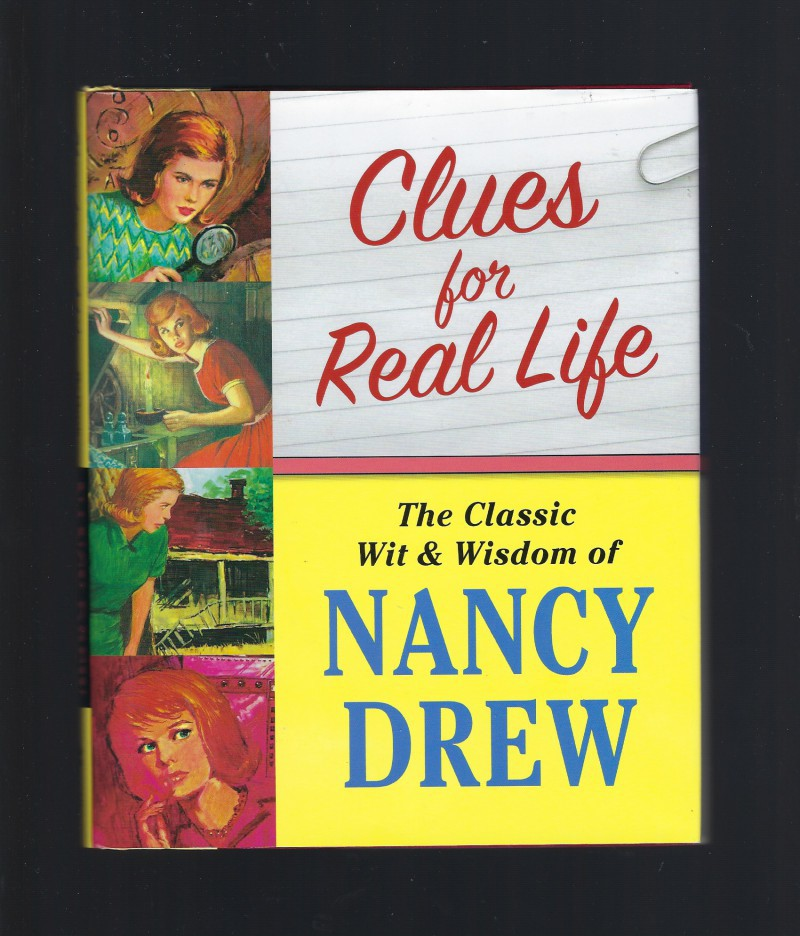 Clues for Real Life: The Wit and Wisdom of Nancy Drew New HB/DJ, Stephanie Karpinske [Editor]