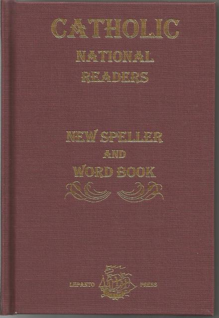 Catholic National Readers - New Speller and Word Book