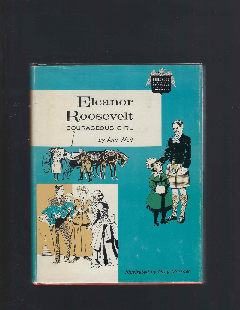 Image for Eleanor Roosevelt Courageous Girl (Childhood of Famous Americans) 1965 HB/DJ