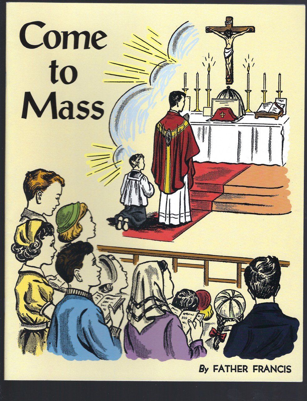 Come To Mass (Children's Explanation of the Traditional Mass), Father Francis