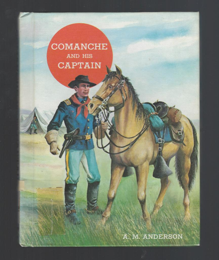 Comanche and His Captain (The American Adventure Series) 1965, A. M. Anderson