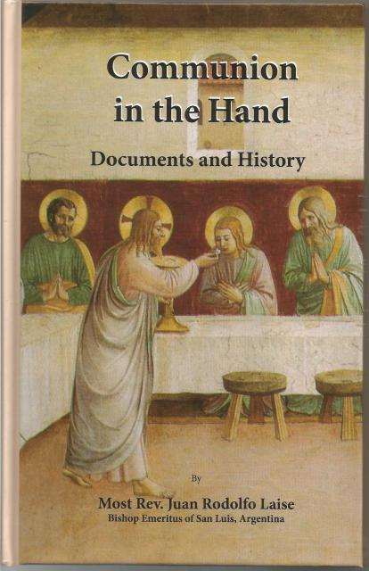 Communion in the Hand Documents and History, Most Rev. Juan Rodolfo Laise