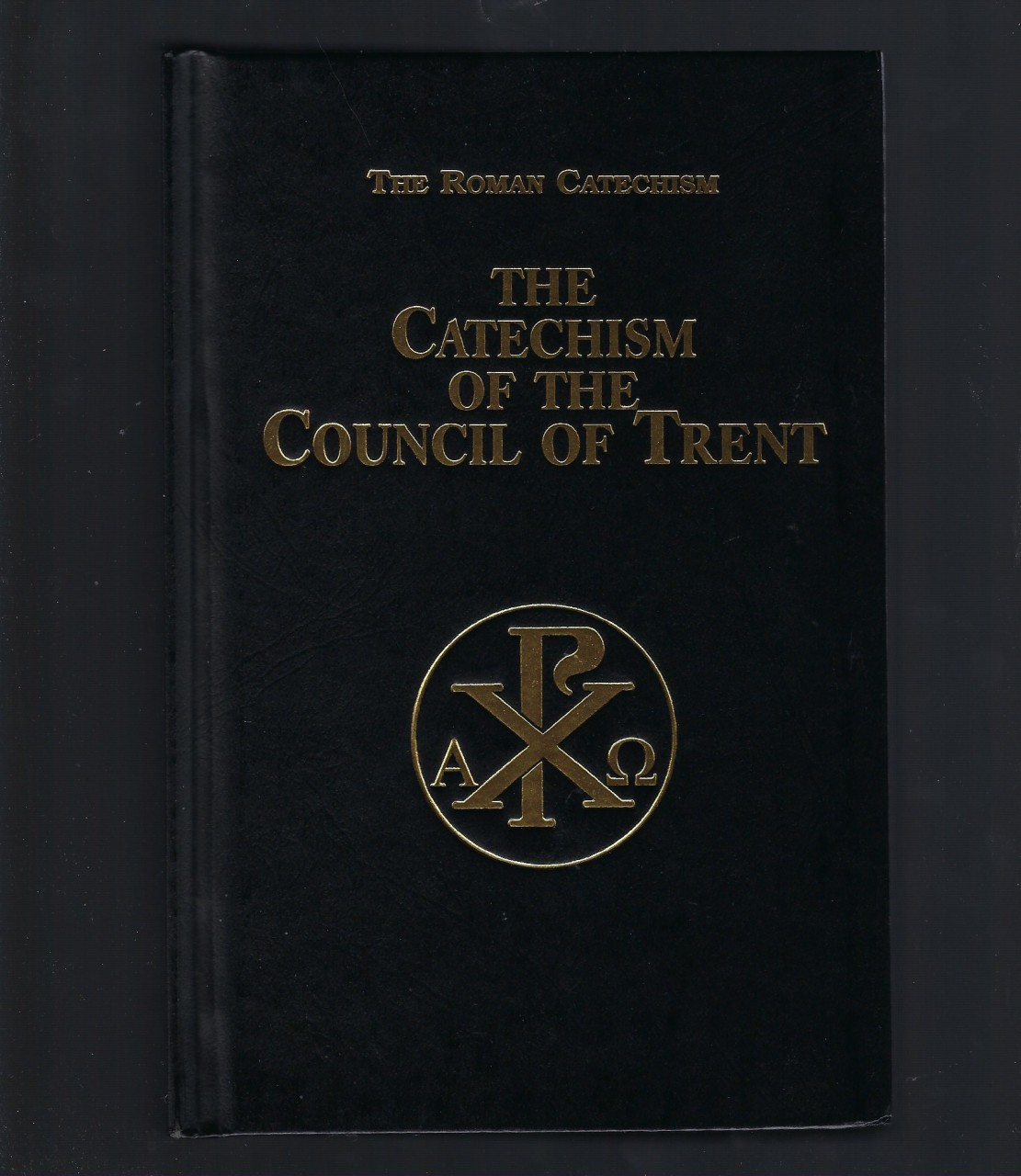 Catechism of the Council of Trent (The Roman Catechism), Anonymous