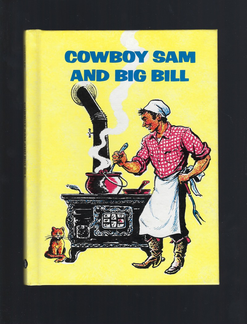 Cowboy Sam and Big Bill Reader Hardback 1975, Edna W. Chandler