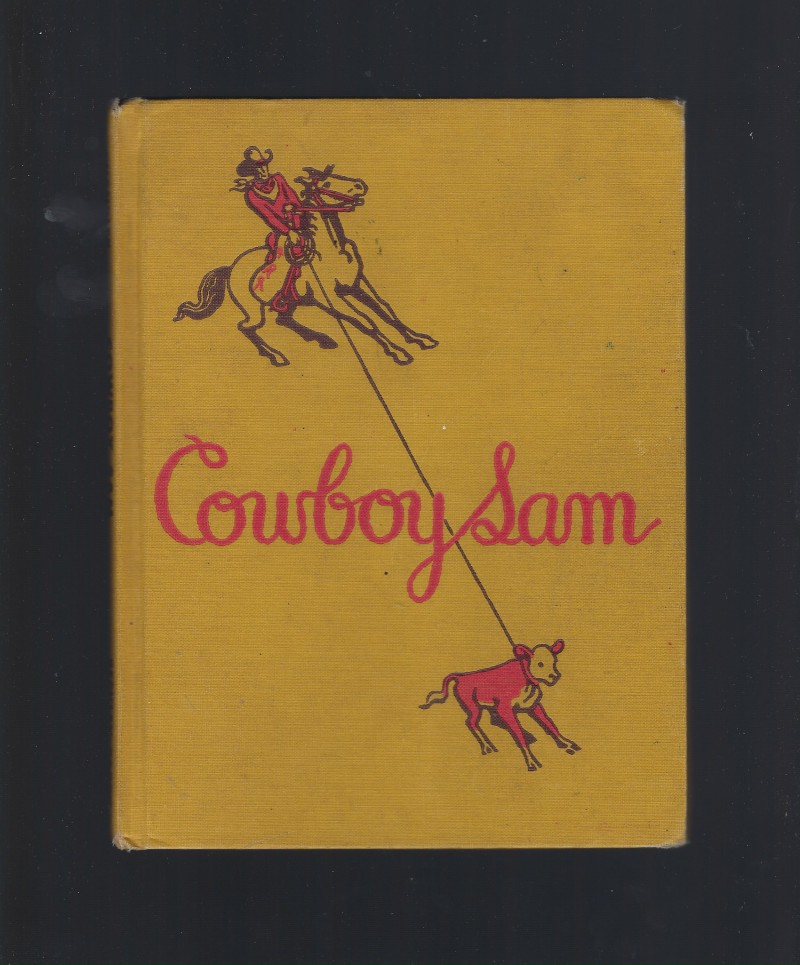 Cowboy Sam Reader 1951 First Book First Edition in Series, Chandler, Edna Walker