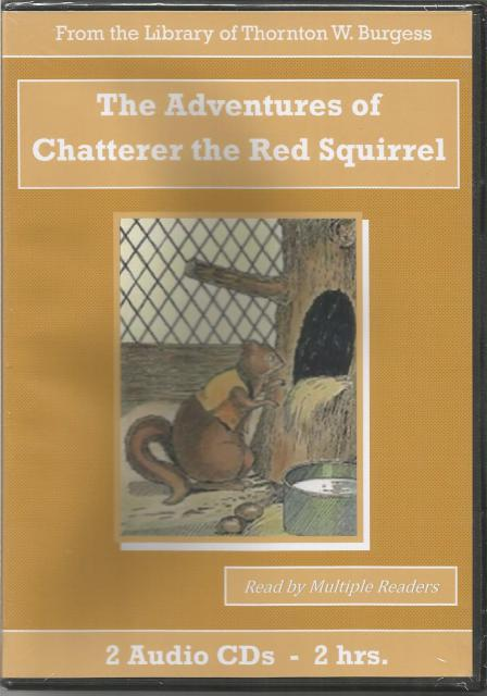 The Adventures of Chatterer the Red Squirrel Thornton Burgess Audiobook CD Set, Thornton W. Burgess