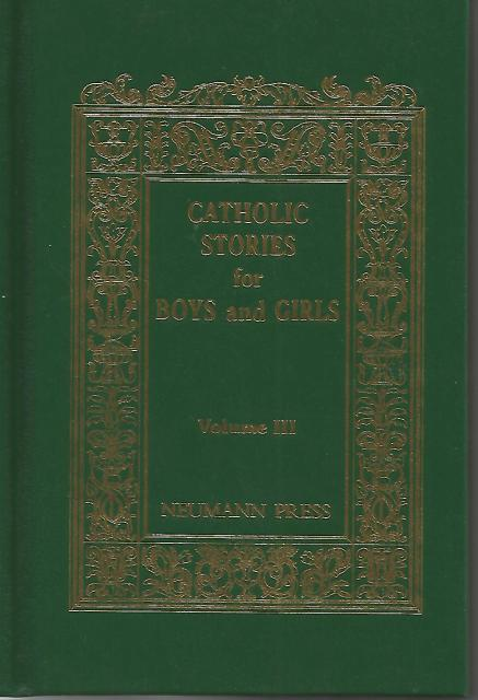 Catholic Stories for Boys and Girls Vol 3 Neumann Press, Catholic Nuns in America; America, Catholic Nuns in