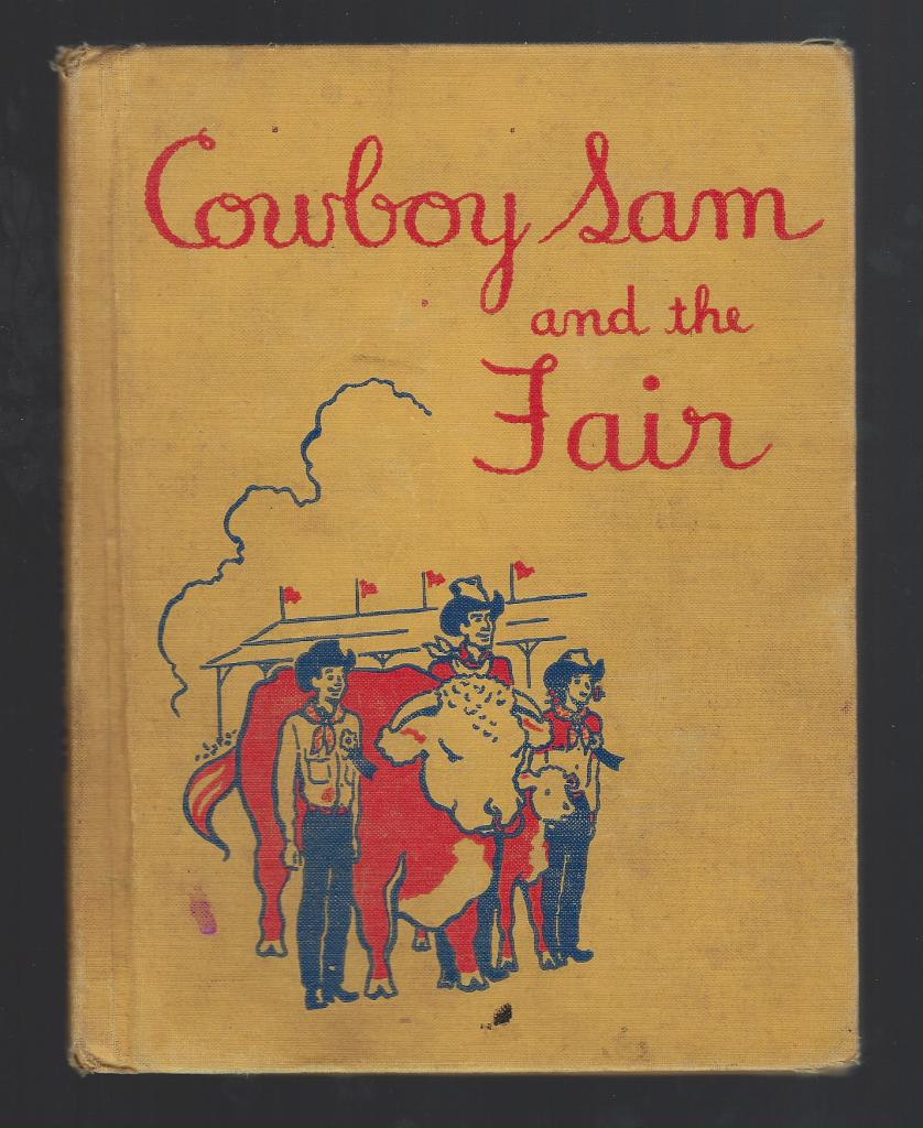 Cowboy Sam and the Fair 1953 First Edition, Edna Walker Chandler; Jack Merryweather [Illustrator]
