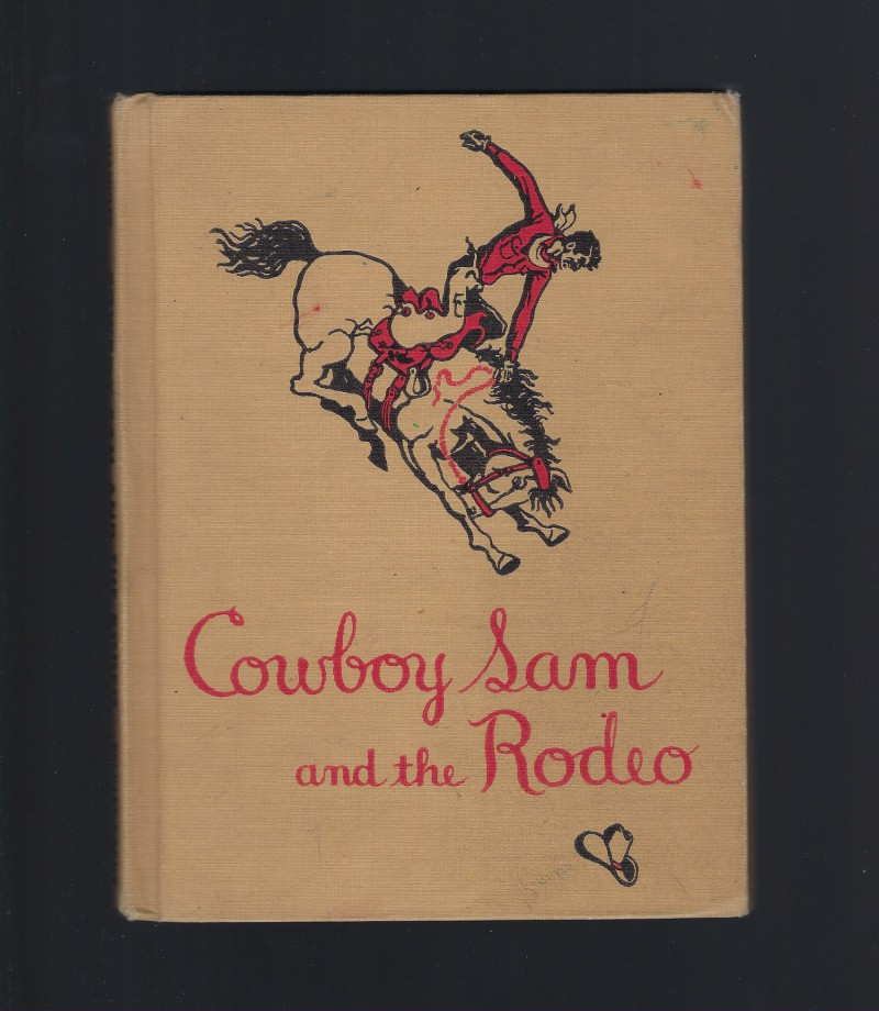 Cowboy Sam and the Rodeo First Edition 1952, Chandler, Edna Walker