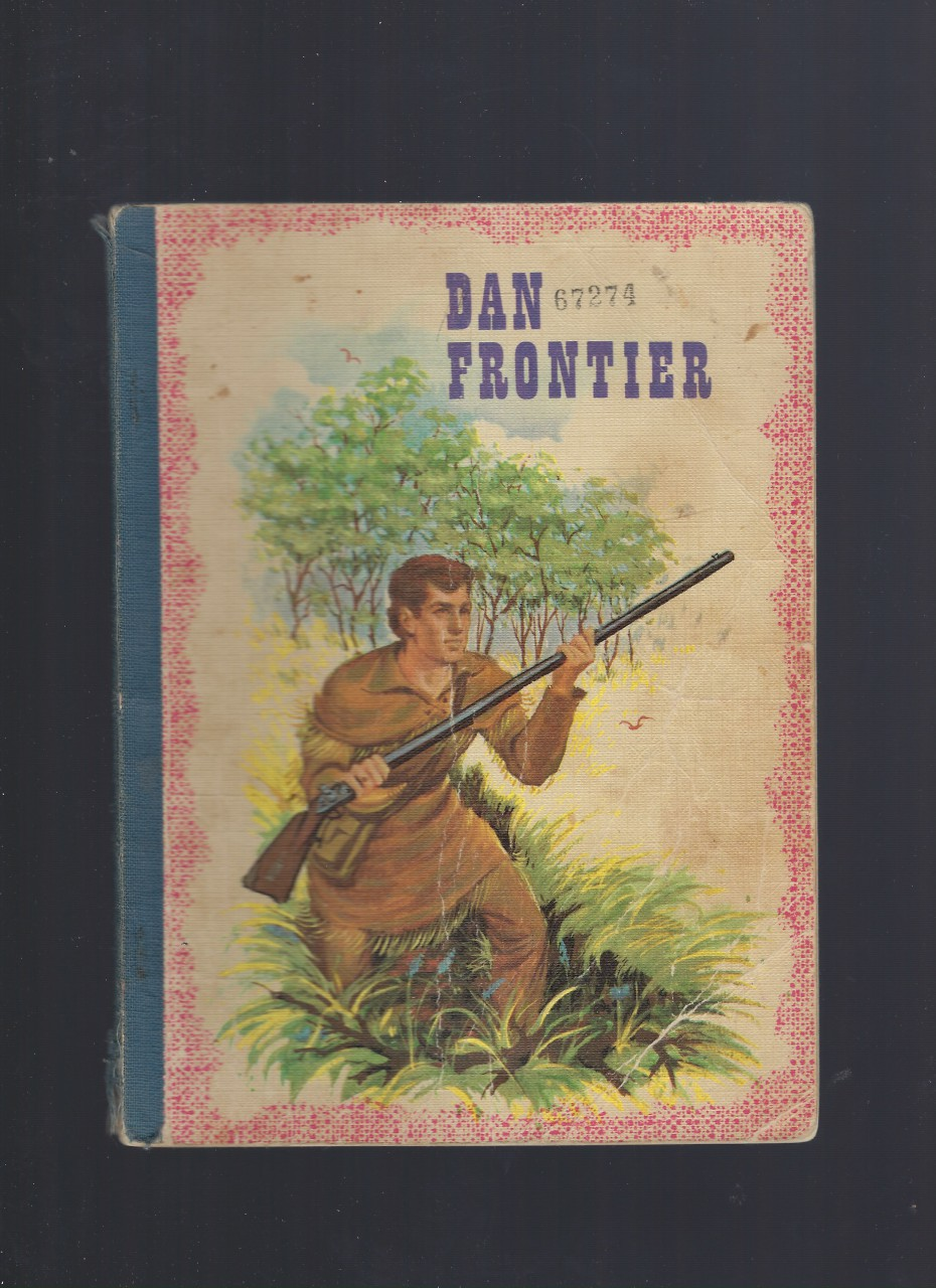 Dan Frontier Reader 1966 Softcover (First in Series), William Hurley