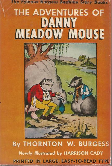Adventures of Danny Meadow Mouse #3 Thornton Burgess HB/DJ Famous Burgess Bedtime Story Books, Thornton W Burgess; Illustrator-Harrison Cady