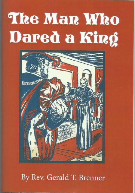 Image for The Man Who Dared A King St. John of Rochester by Rev. Gerald Brenner