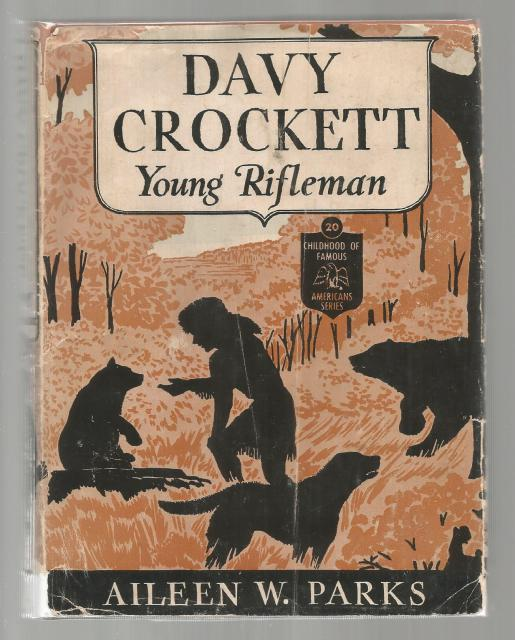 Davy Crockett Young Rifleman Childhood of Famous Americans 1949 HB/DJ, Aileen Wells Parks