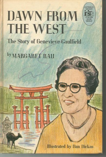 Dawn from the West The Story of Genevieve Caulfield Credo Books #17, Margaret Rau