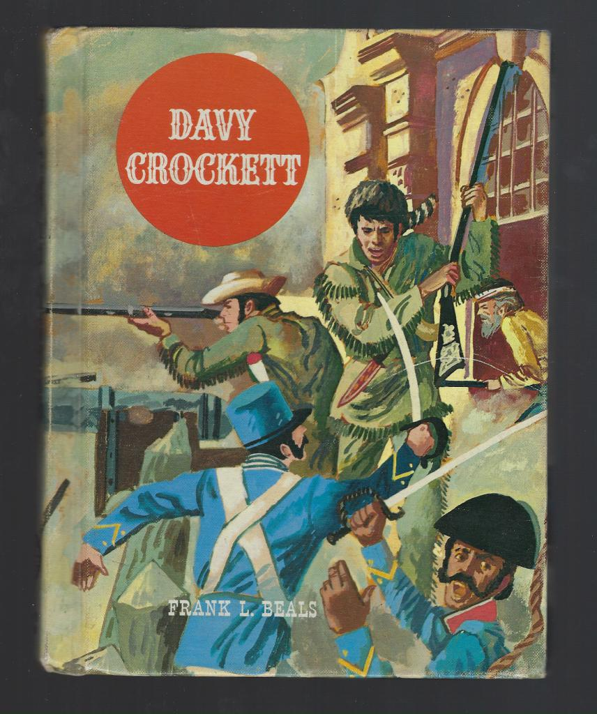 Davy Crockett (The American Adventure Series) 1964, Frank Lee Beals; Jack Merryweather [Illustrator]