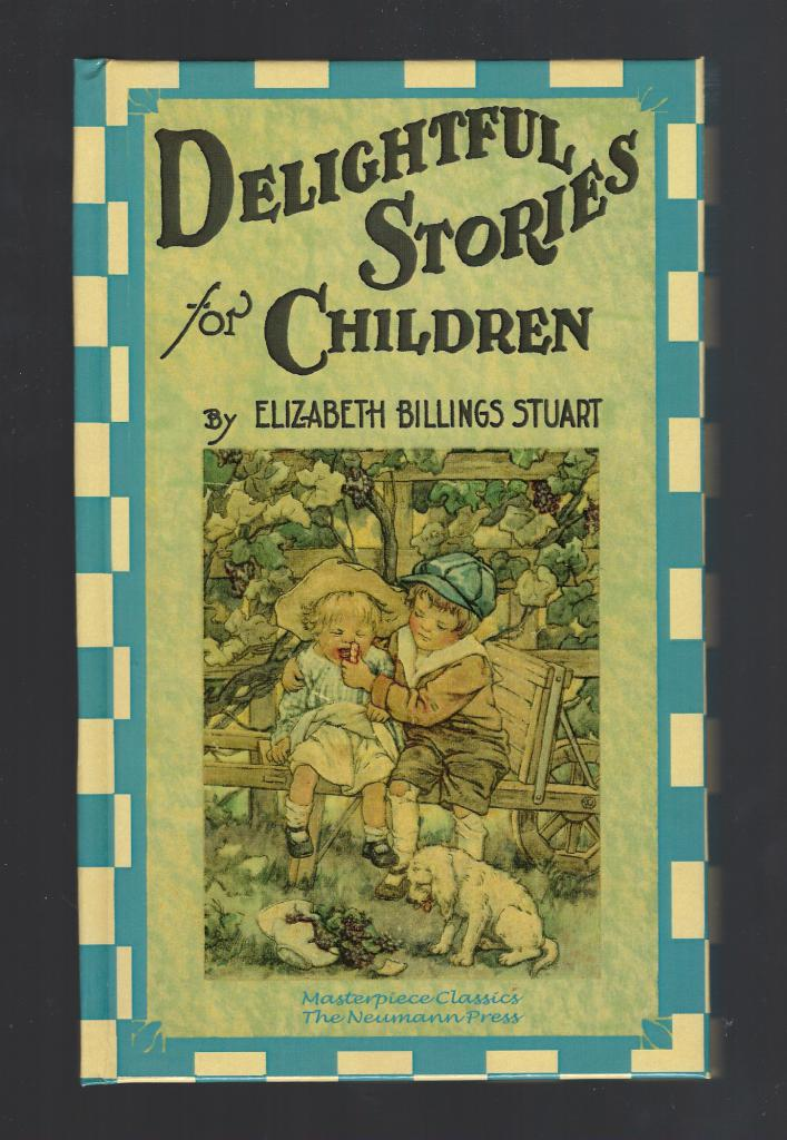Delightful Stories for Children (Original Neumann Press Long Praire, MN), Elizabeth Billings Stuart; Illustrator-G. M. Burd; Illustrator-Violet Moore Higgins