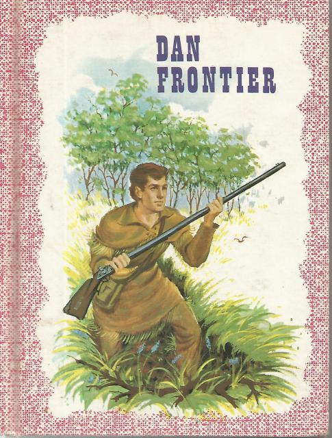 Dan Frontier Reader 1966 First Book in Series, William Hurley