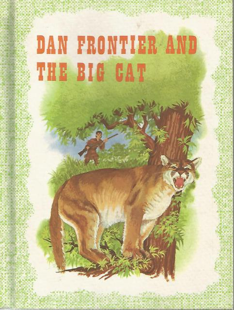 Dan Frontier and the Big Cat Reader Hardback 1961 Very Nice!, William Hurley