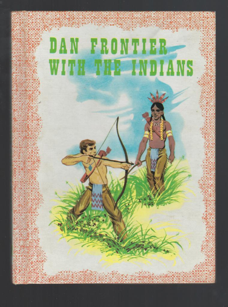 Dan Frontier with the Indians 1962, William Hurley, Illustrated by Jack Boyd