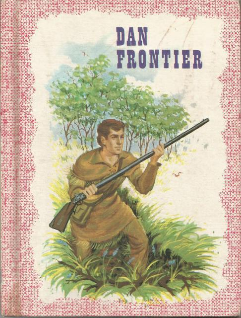 Dan Frontier Benefic Press Reader (First Book in Series) 1966, William Hurley