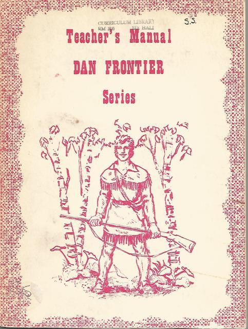 Dan Frontier Series Teacher's Manual (Covering First Five Books), Willliam Hurley