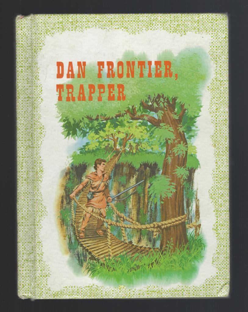 Dan Frontier, Trapper 1962 Benefic Press Reader, William Hurley; Illustrator-Boyd