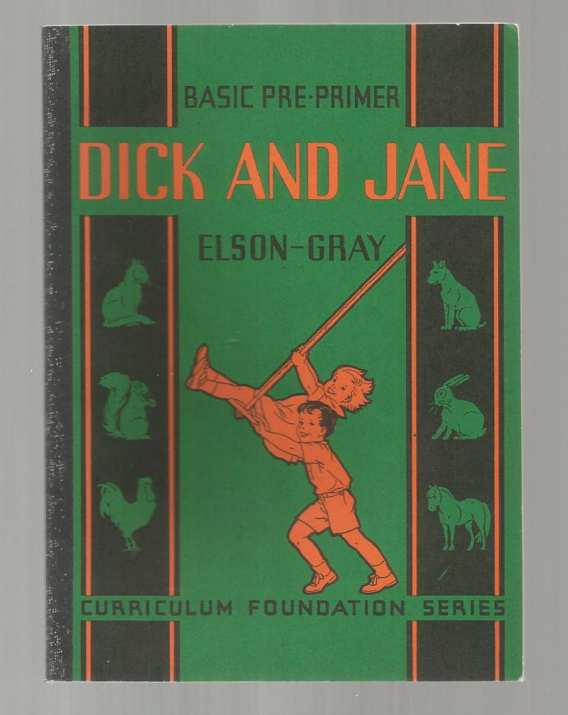 Dick and Jane Basic Pre-Primer 1936 (Curriculum Foundation Series), Elson-Gray