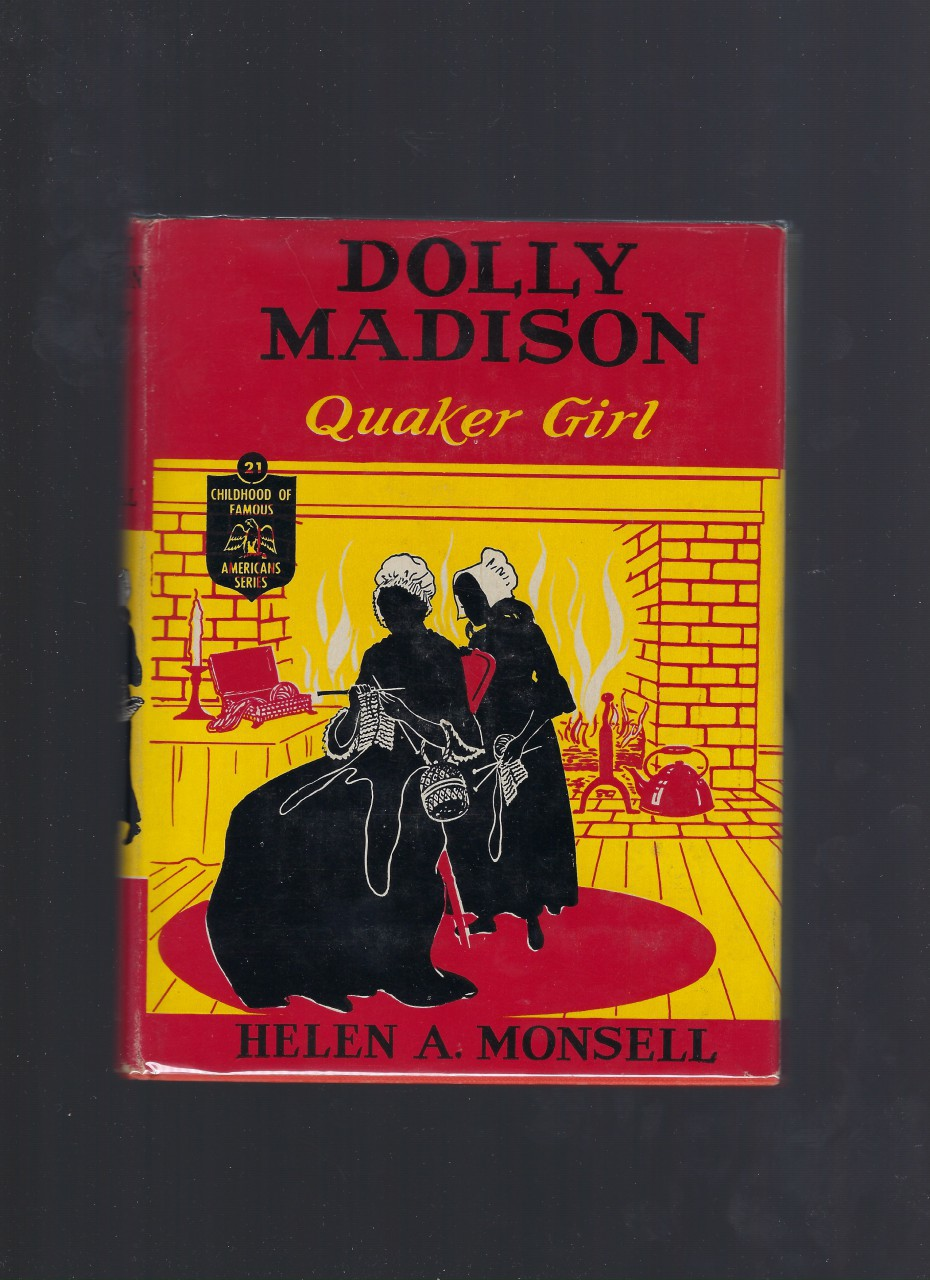 Dolly Madison Quaker Girl #21 (Childhood of Famous Americans) HB/DJ, Helen A. Monsell