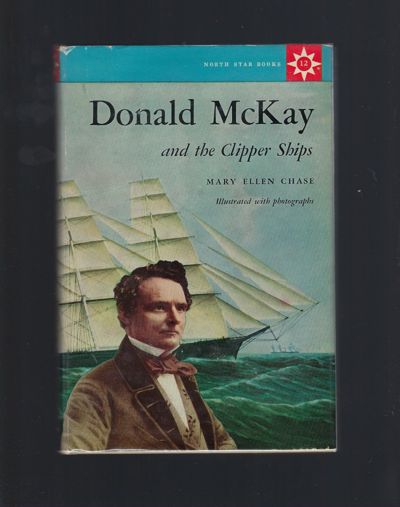 Donald McKay and the Clipper Ships #12 North Star Series HB/DJ, Mary Ellen Chase