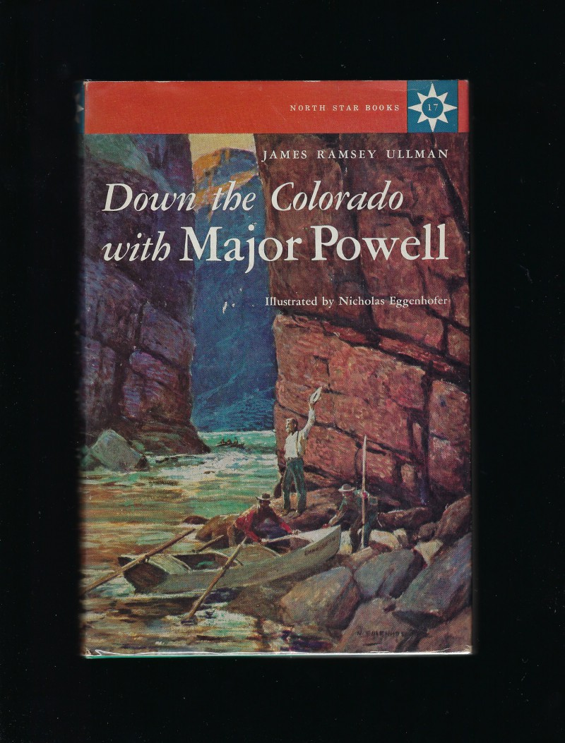 Down the Colorado with Major Powell #17 North Star Series HB/DJ, James Ramsey Ullman