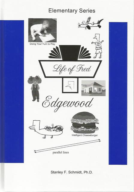 Life of Fred: Edgewood, Stanley F. Schmidt