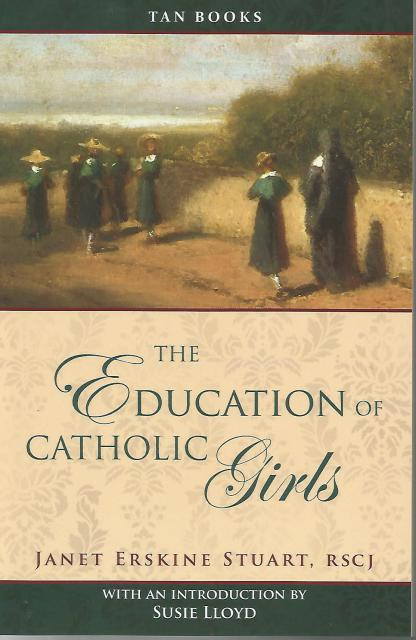 The Education of Catholic Girls, Janet Erskine Stuart; RSCJ