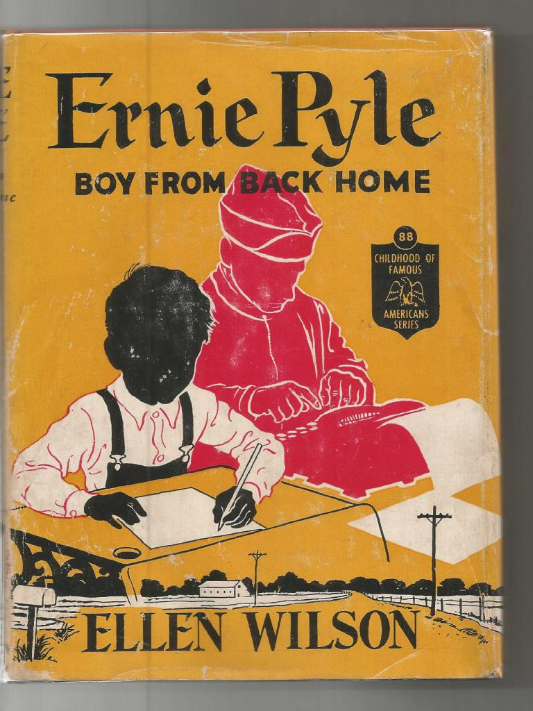 Ernie Pyle Boy From Back Home First Edition (Childhood of Famous Americans) HB/DJ, Ellen Wilson