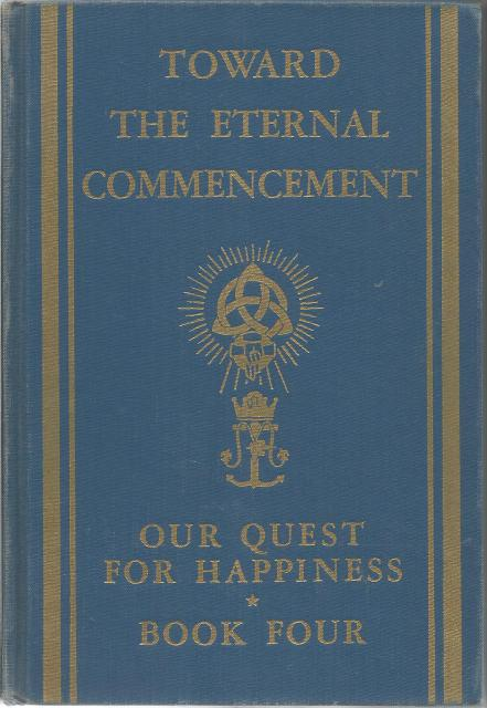 Image for Toward the Eternal Commencement (Our Quest for Happiness) 1951 Printing
